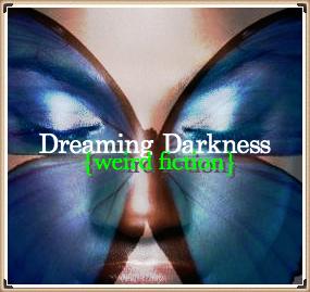 Dreaming Darkness: Weird Fiction